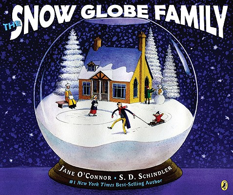 The Snow Globe Family By O'Connor, Jane/ Schindler, S. D. (ILT)
